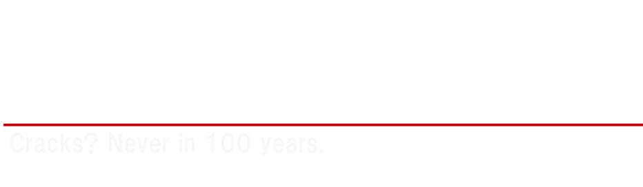 クラック?そんなもの100 年入ったことないね。QUALITY POLICY We are a manufacturer that can complete everything.